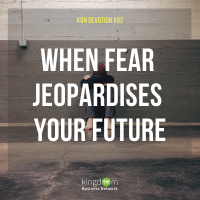 When Fear Jeopardizes Your Future