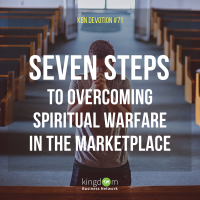 Seven Steps to Overcoming Spritual Warfare in the Marketplace