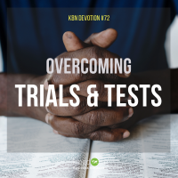 Overcoming Trials and Tests