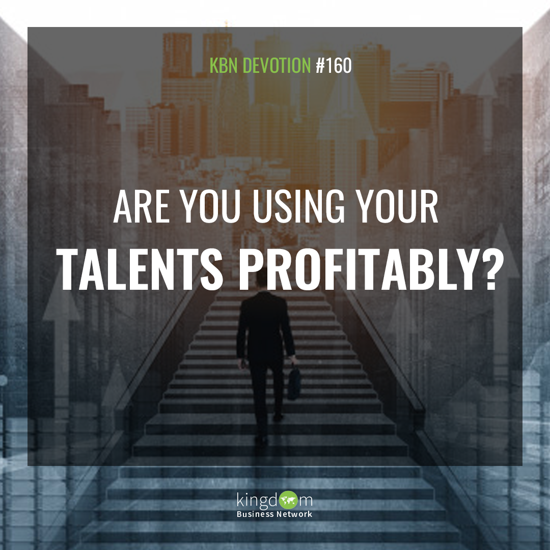 Are You using Your talents Profitably?