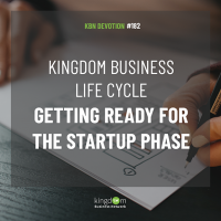 Kingdom Business Life Cycle: Getting Ready for the Startup Phase