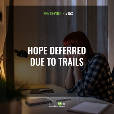 Hope deferred due to trails