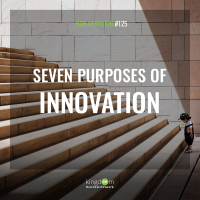 Seven Purposes of Innovation