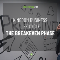 Kingdom Business Life Cycle – The Breakeven Phase